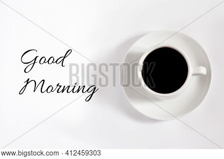 Good Morning! Cup Of Coffee On Light Background. Design Cup Of Coffee. Idea For Banner