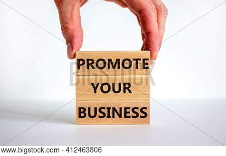 Promote Your Business Symbol. Wooden Blocks With Words 'promote Your Business' On Beautiful White Ba