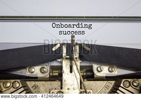 Onboarding Success Symbol. Words Onboarding Success Typed On Retro Typewriter. Business And Onboardi