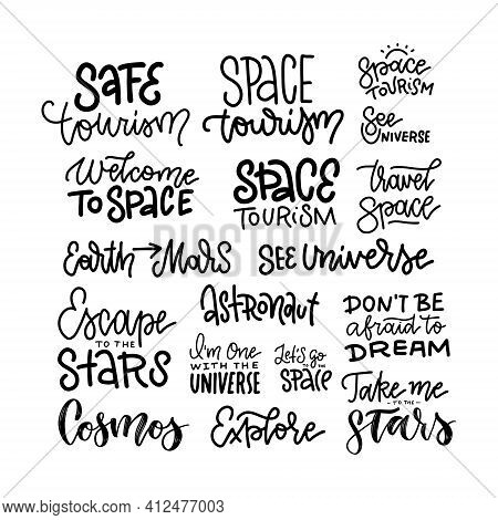 Space Travel Inspiration Quotes Lettering Set. Motivational Texts Calligraphy. I Need More Space. Sp