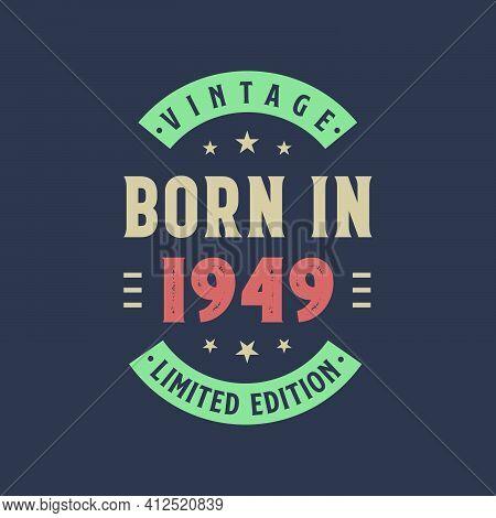 Vintage Born In 1949, Born In 1949 Retro Vintage Birthday Design