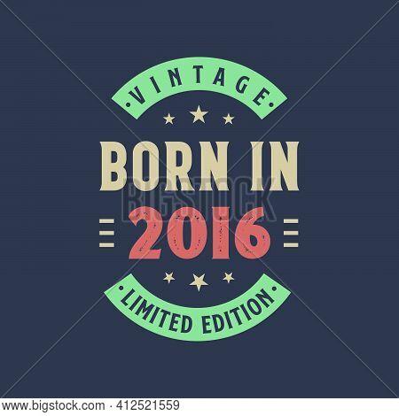 Vintage Born In 2016, Born In 2016 Retro Vintage Birthday Design