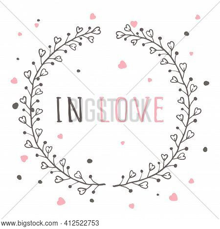 Vector Hand Drawn Illustration Of Text In Love And Floral Round Frame On White Background. Colorful.