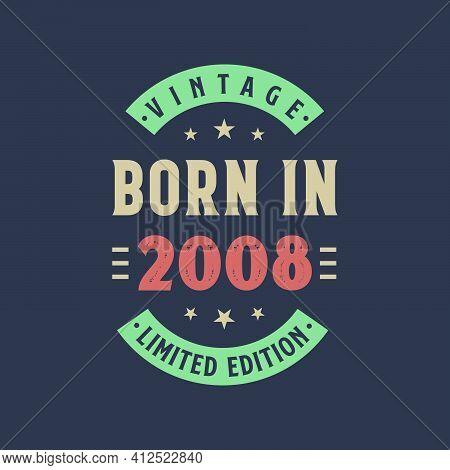 Vintage Born In 2008, Born In 2008 Retro Vintage Birthday Design