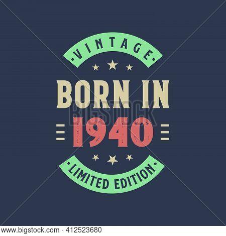 Vintage Born In 1940, Born In 1940 Retro Vintage Birthday Design