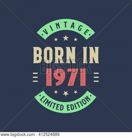 Vintage Born In 1971, Born In 1971 Retro Vintage Birthday Design