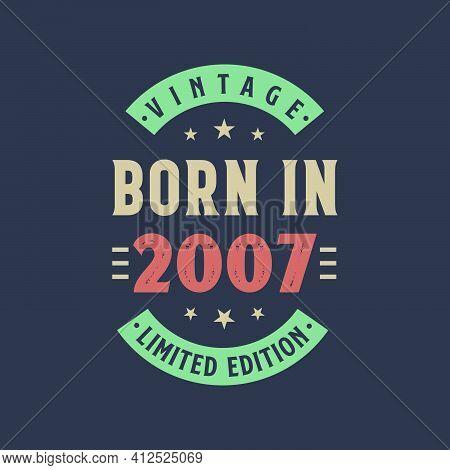 Vintage Born In 2007, Born In 2007 Retro Vintage Birthday Design