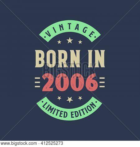 Vintage Born In 2006, Born In 2006 Retro Vintage Birthday Design