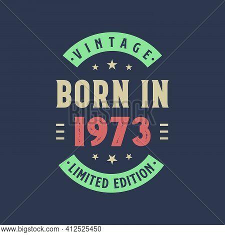 Vintage Born In 1973, Born In 1973 Retro Vintage Birthday Design