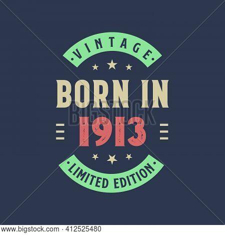Vintage Born In 1913, Born In 1913 Retro Vintage Birthday Design