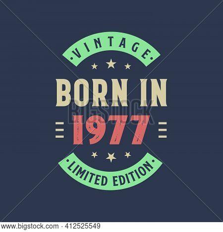 Vintage Born In 1977, Born In 1977 Retro Vintage Birthday Design