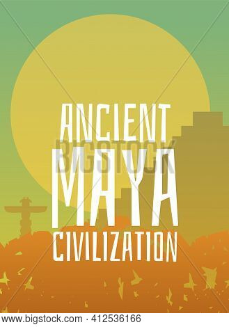 Ancient Maya Civilization Poster With Pyramid And Sun Background.