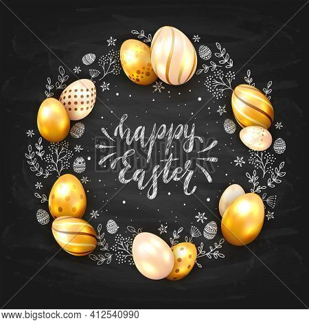 Holiday Card With Golden Easter Eggs And Floral Elements On Black Chalkboard Background And Letterin