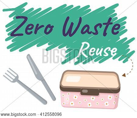 Reusable Lunchboxe And Cutlery, Food Container With Text. Pack Your Launch In Reusable Box