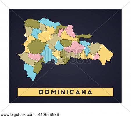 Dominicana Map. Country Poster With Regions. Shape Of Dominicana With Country Name. Vibrant Vector I