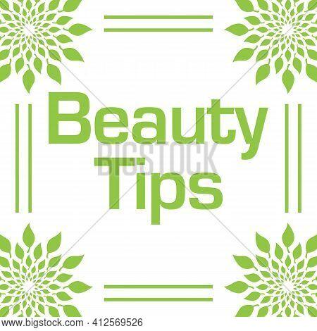 Beauty Tips Text Written Over Green Background.