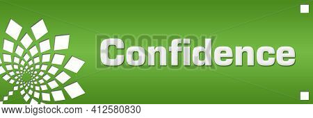 Confidence Text Written Over Green Horizontal Background.