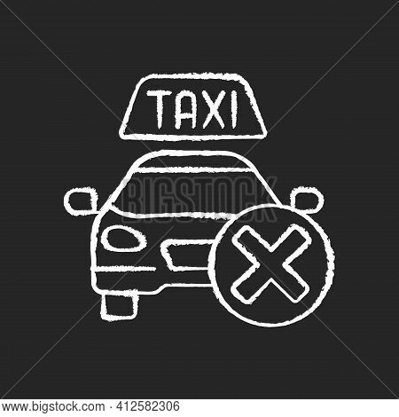Cancellation Policy Chalk White Icon On Black Background. Cancel Of Ordered Taxi. Trip Cancellation