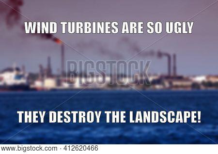 Sustainable Energy Funny Meme For Social Media Sharing. Renewable Energy Opposers Joke.