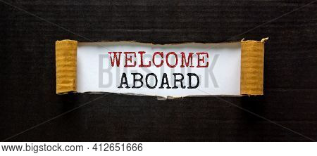 Welcome Aboard Symbol. Words 'welcome Aboard' Appearing Behind Torn Black Paper. Beautiful Black Bac
