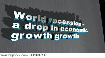 Voluminous Text World Recession - Decline In Economic Growth. Spectacular Blue And White Titles, 3d