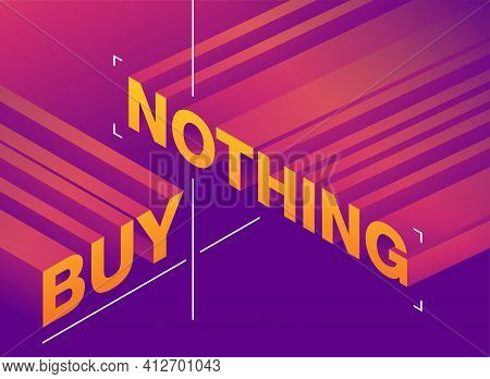 Buy Nothing Slogan - Project Focusing On Saving Money And Reducing Waste. Vector Banner In Bright Pu