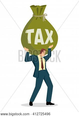 Simple Flat Business Vector Illustration Of A Businessman Holding A Big Money Bag With The Word Tax