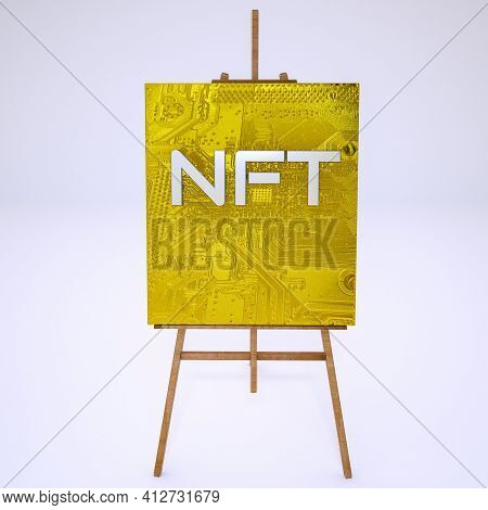 Picture With The Inscription Nft On A Wooden Easel On A White Background. Cryptoart Concept. 3D Rend