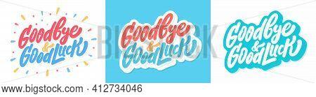 Goodbye And Good Luck. Vector Handwritten Illustration.