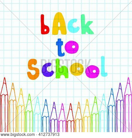 Hand Drawn Vector Doodle Cartoon Back To School Multicolor Words And Pencils Row Over Chequered Note