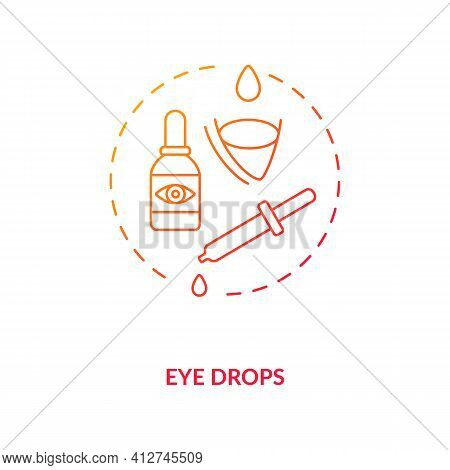 Eye Drops Concept Icon. Eye Diseases Treatment Methods. Drops Used As Ocular Route To Make Eyeballs