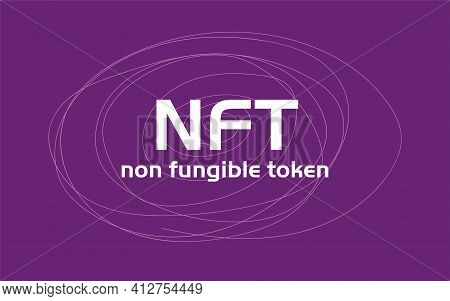 Nft Non Fundable Token Concept Of Blockchain Cryptocurrency Trading. Online Auction With Crypto Art