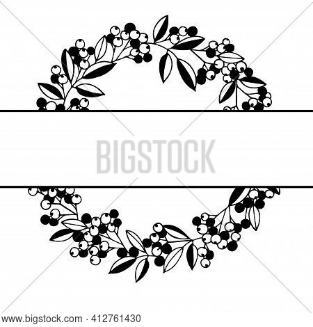 Berries And Leaves Round Frame. Hand Drawn Split Border. For Wedding Invitation, Birthday Card, Vale