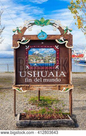 Ushuaia, Argentina - April 15, 2016: Ushuaia Fin Del Mundo (end Of The World) Sign. Ushuaia Is The C