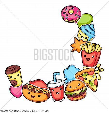 Frame With Cute Kawaii Fast Food Meal. Tasty Characters Of Fastfood.