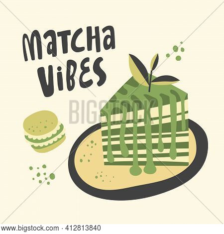 Matcha Vibes. Vector Hand Drawn Matcha Illustration On Contrast Background. Cake, Macaroons, Spoon,
