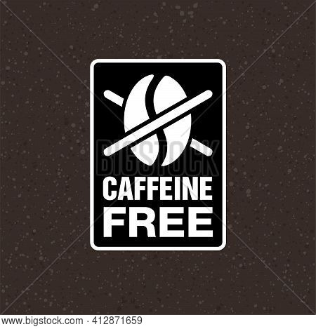 Caffeine Free Stickers - Crossed Out Coffee Bean - Isolated Vector Emblem For Food Composition On Pr