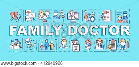 Family Doctor Word Concepts Banner. Medical Specialist To Treat All Family Members. Infographics Wit