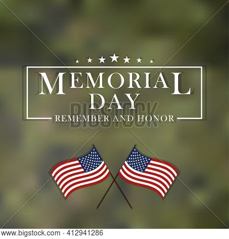 Memorial Day Remember And Honor Inscription With Usa National Flag. Background For Memorial Day. Vec