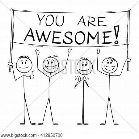 Group Of People Holding You Are Awesome Sign, Vector Cartoon Stick Figure Illustration