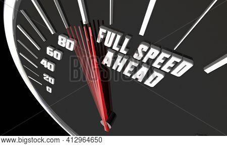Full Speed Ahead Charging Forward Fast Quick Speedometer 3d Illustration