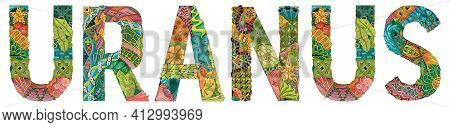 Hand-painted Art Design. Hand Drawn Illustration Word Uranus For T-shirt And Other Decoration