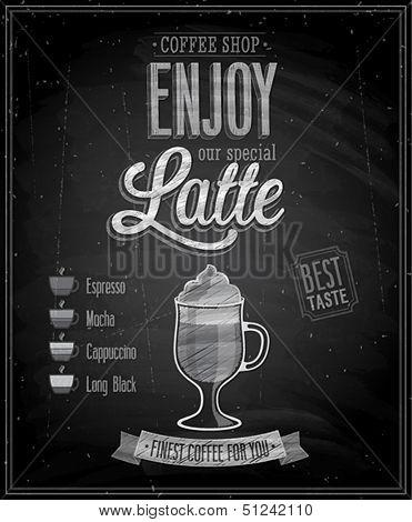 Vintage Latte Poster - Chalkboard. Vector illustration.