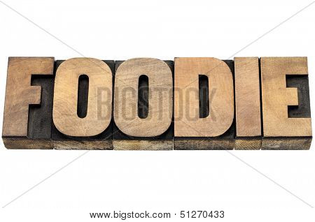 foodie word - isolated text in letterpress wood type
