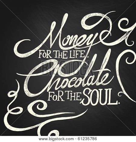 Money For Life, Chocolate For Soul - Phrase
