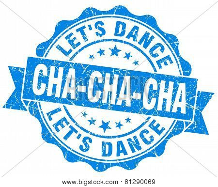 Cha-cha-cha Blue Grunge Seal Isolated On White