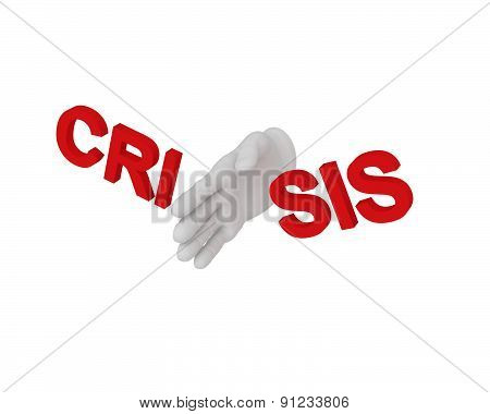 3D White Human Hand Smashes The Word Crisis 3D. White Background.