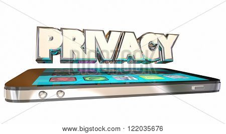 Privacy Sensitive Personal Information Smart Cell Phone Safety 3d Word