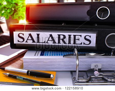 Black Ring Binder with Inscription Salaries on Background of Working Table with Office Supplies and Laptop. Salaries - Toned Illustration. Salaries Business Concept on Blurred Background. 3D Render. poster