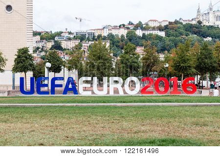 Lyon France - August 9 2015: view of inscription for UEFA EURO 2016 on Place Antonin Poncet Lyon France